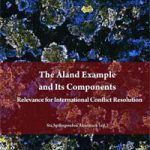 The Åland Example and Its Components – Relevance for International Conflict Resolution