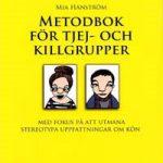 Metodbok för tjej- och killgrupper - med fokus på att utmana stereotypa uppfattningar om kön
