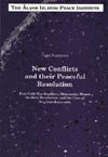 New Conflicts and their Peaceful Resolution - Post-Cold War Conflicts, Alternative Mean for theur Resoluton, and the Case of Nagorno-Karabakh