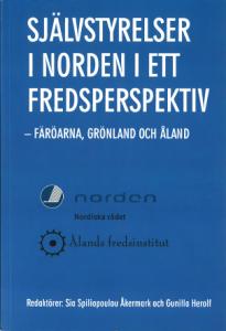 Självstyrelser i Norden i ett fredsperspektiv - Färöarna, Grönland och Åland